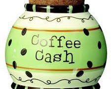 A COFFEE CUP AWAY FROM RICHES