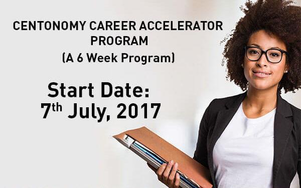 Enroll for the Centonomy Career Accelerator Program, starting 7th July, 2017